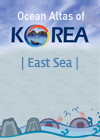 The Ocean Altas of Korea  East Sea